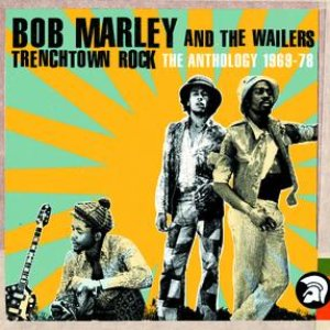 Trenchtown Rock (The Anthology 1969-78)