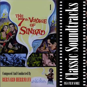 Classic Soundtracks: The 7th Voyage Of Sinbad, Vol. 1 (1958 Film Score)
