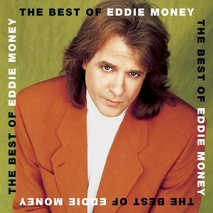 The Best Of Eddie Money