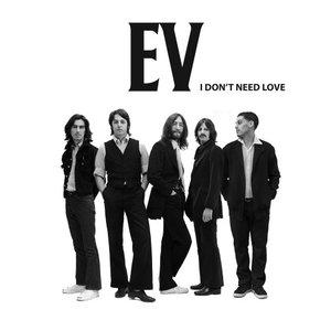 I Don't Need Love