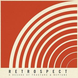 Retrospect - A Decade Of Fracture & Neptune (feat. Fracture & Neptune)