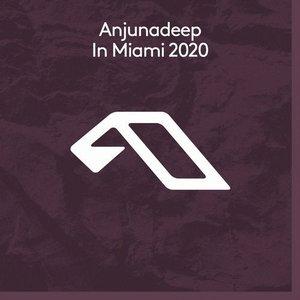 Anjunadeep in Miami 2020