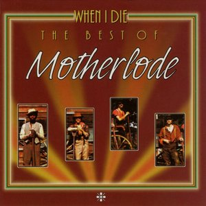When I Die - The Best of Motherlode