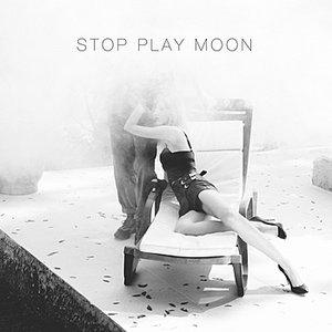 Stop Play Moon