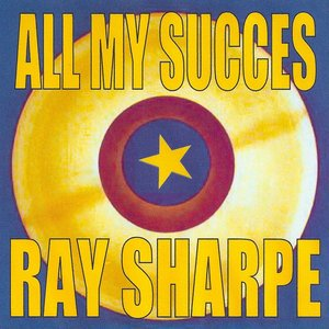 All My Succes - Ray Sharpe