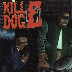 The Return Of Kill Dog E