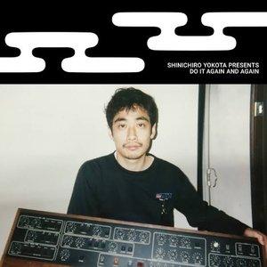Shinichiro Yokota Presents Do It Again and Again