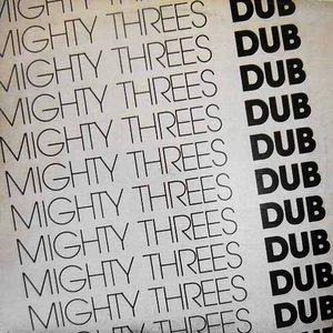 Mighty Threes Dub