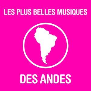 Les Plus Belles Musiques Des Andes