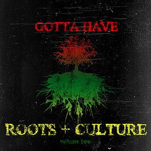Gotta Have Roots & Culture, Vol. 2