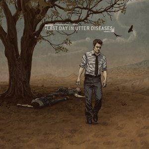 Last day in utter diseases