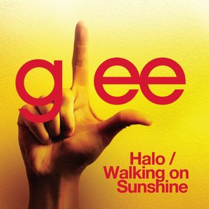 Halo / Walking on Sunshine (Glee Cast Version)