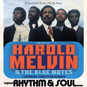 The Best of Harold Melvin & The Blue Notes: If You Don't Know Me By Now (Featuring Teddy Pendergrass)