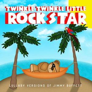Lullaby Versions of Jimmy Buffett
