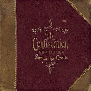 The Confiscation EP, A Musical Novella by Samantha Crain