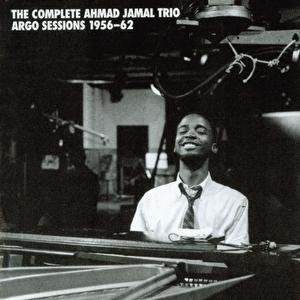The Complete Ahmad Jamal Trio Argo Sessions 1956-62