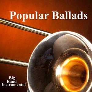 Popular Ballads - Big Band Instrumental