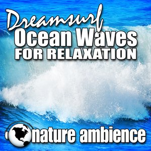 Dreamsurf Ocean Waves for Relaxation (Nature Sounds)