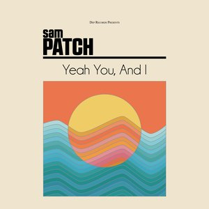 Yeah You, And I