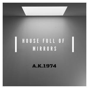 House Full of Mirrors