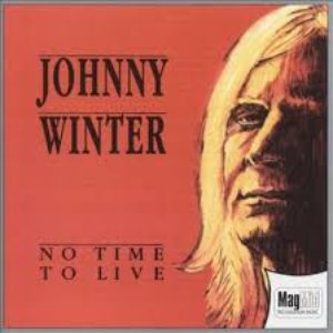 Johnny Winter - No Time To Live