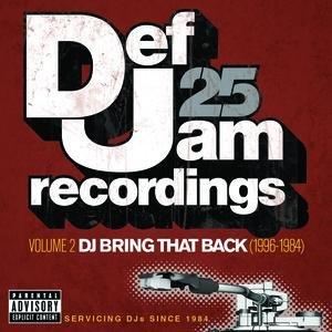 Def Jam 25: Volume 2 -  DJ Bring That Back (1996-1984)