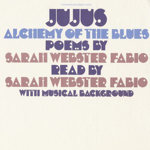 Jujus/Alchemy of the Blues: Poems by Sarah Webster Fabio