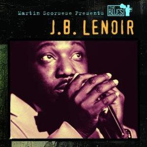 Martin Scorsese Presents The Blues: J.B. Lenoir