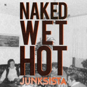 Naked Wet Hot - EP