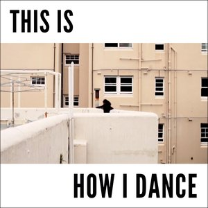 This Is How I Dance