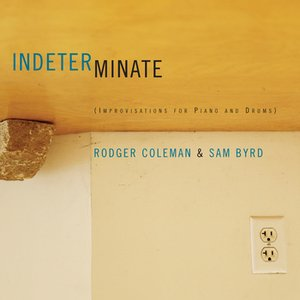 Indeterminate (Improvisations for Piano and Drums)