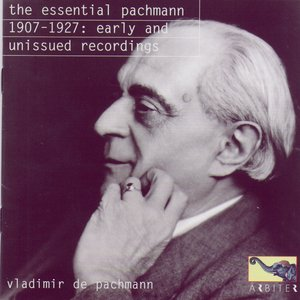 The Essential Pachmann: 1907-1927 Early and Unissued Recordings