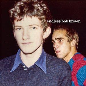 Endless Bob Brown