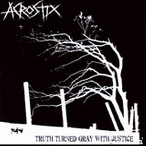 Truth Turned Gray With Justice