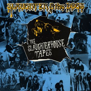 The Slaughter House Tapes