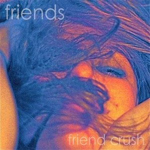 Friend Crush