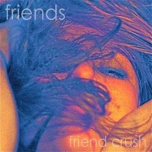 Friend Crush