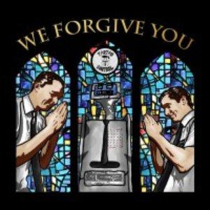 We Forgive You