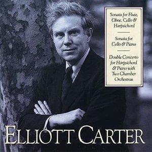 Elliott Carter: Sonata for Flute, Oboe, Cello & Harpsichord; Sonata for Cello & Piano; Double Concerto for Harpsichord