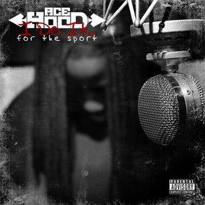 I Do It....for the Sport (Mixtape)