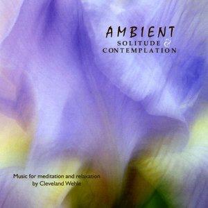 Ambient Solitude & Contemplation