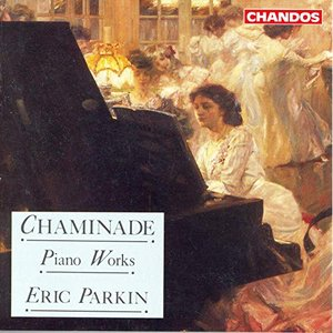 Chaminade: Works for Piano