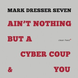 Ain't Nothing but a Cyber Coup & You