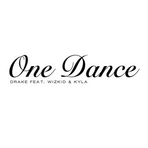 One Dance (feat. Wizkid & Kyla) - Single