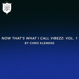 Now That's What I Call Vibezz, Vol. 1 by Chris Klemens