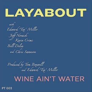 Wine Ain't Water