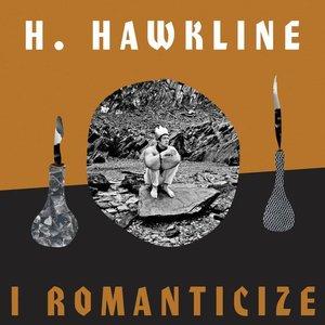 I Romanticize