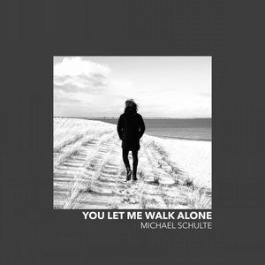 Michael Schulte - You Let Me Walk Alone