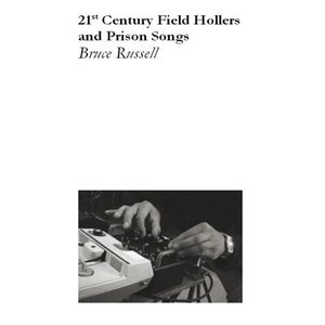 21st Century Field Hollers and Prison Songs