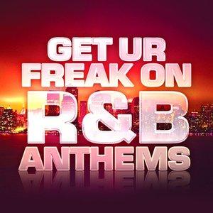 Get Ur Freak On - R&B Anthems